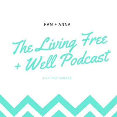 The Living Free + Well Podcast