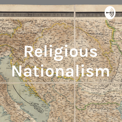 The Religious Nationalism Podcast