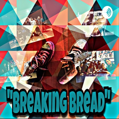 Breaking Bread hosted by BboyHouse