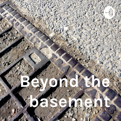 Beyond the basement