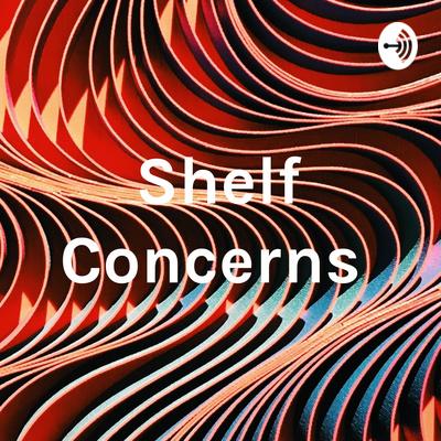Shelf Concerns
