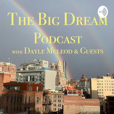 The Big Dream Podcast