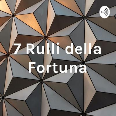7 Rulli della Fortuna