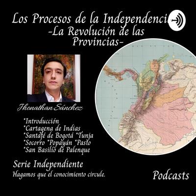 Los Procesos de la Independencia - La Revolución de las Provincias