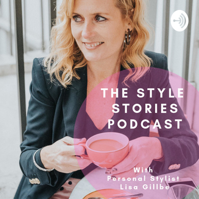 The Style Stories; Personal Stylist Lisa Gillbe brings you honest Style Stories for the over 40's