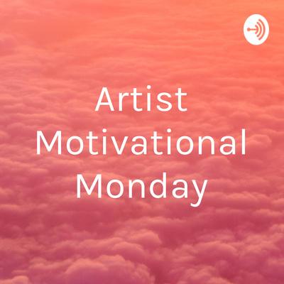 Artist Motivational Monday