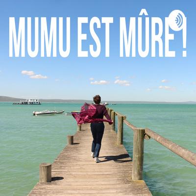 Mumu est mûre