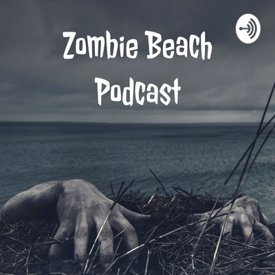 Zombie Beach Podcast