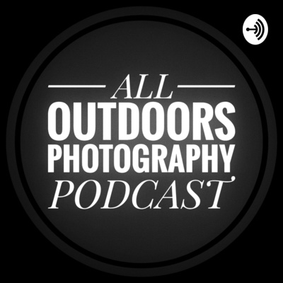 All Outdoors Photography Podcast
