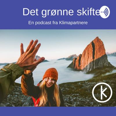 Det grønne skiftet - En podcast fra Klimapartnere