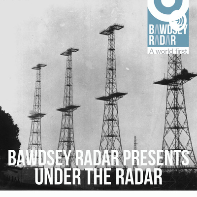 Bawdsey Radar Presents Under the Radar