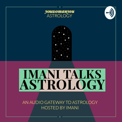 Imani Talks Astrology