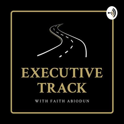 Executive Track with Faith Abiodun