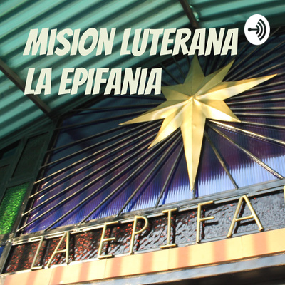 Mision Luterana La Epifania