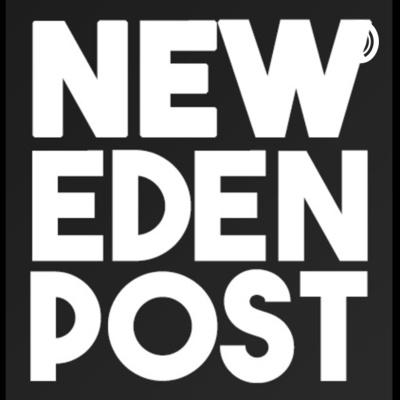 New Eden Postcast