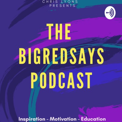 The BigRedSays Podcast