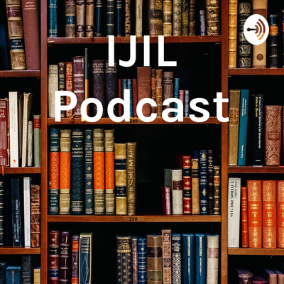 The IJIL Podcast
