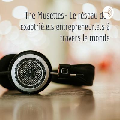 The Musettes. Le réseau des exaptrié.e.s entrepreneur.e.s à travers le monde