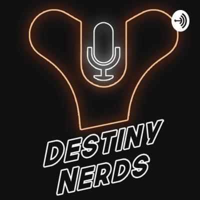 The Destiny Nerds
