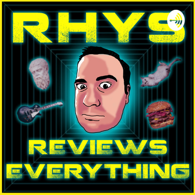 Rhys Reviews Everything