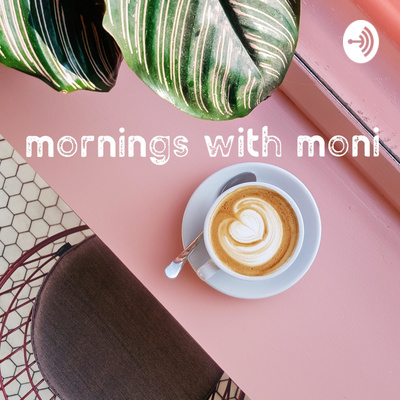 mornings with moni