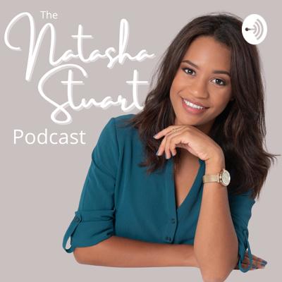 The Natasha Stuart Podcast