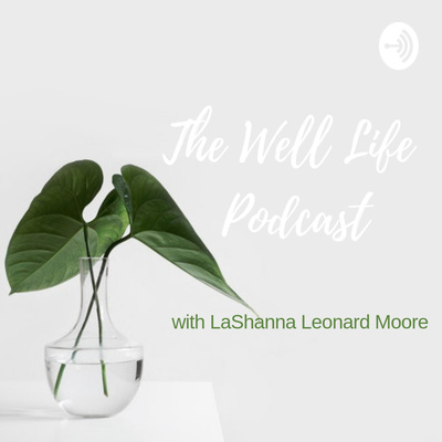 The Well Life Radio
