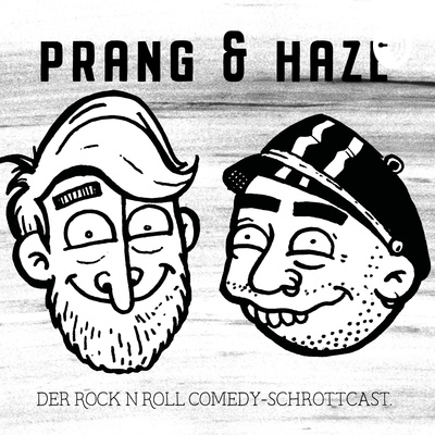 Prang & Haze - Der Rock'n'Roll Comedy Podcast
