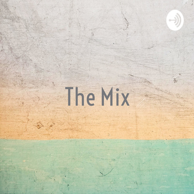 The Mix - A Caleb Graham TV Podcast