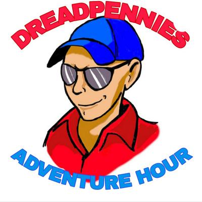 DreadPennies Adventure Hour