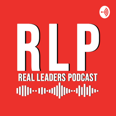 Real Leaders Podcast