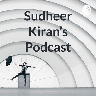 Sudheer Kiran's Podcast