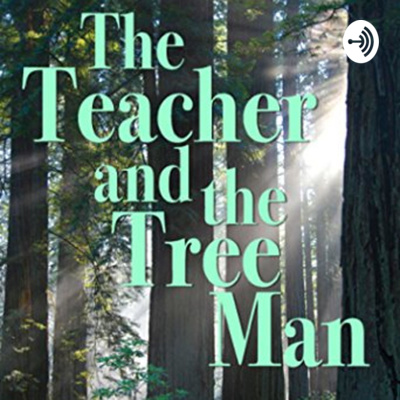 The Teacher and the Tree Man