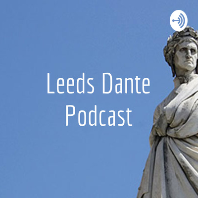 Leeds Dante Podcast