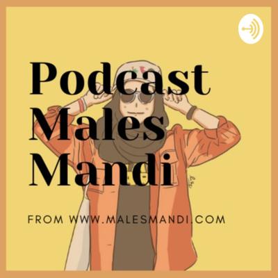 Podcast Males Mandi