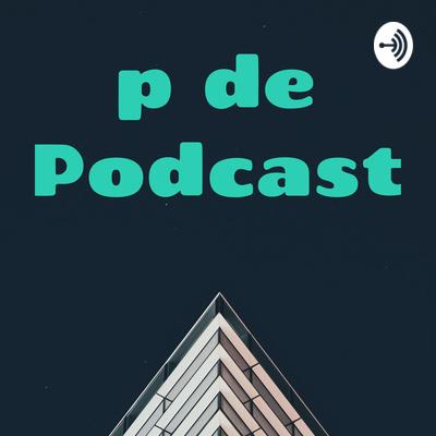 p de Podcast
