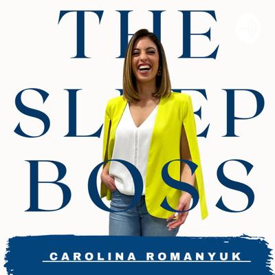 The Sleep Boss, Carolina Romanyuk