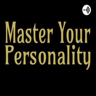 Master Your Personality