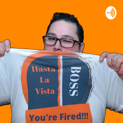 Hasta La Vista Boss Podcast