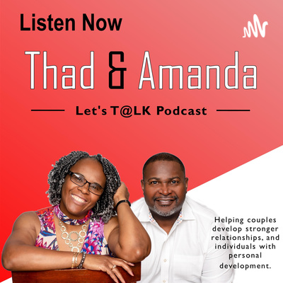 Thad and Amanda Let's T@LK Podcast