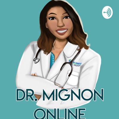 Dr. Mignon Online