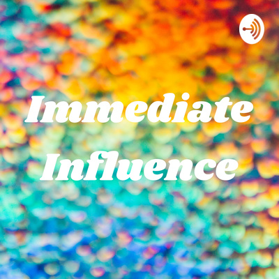 Immediate Influence