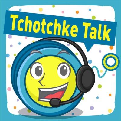 Tchotchke Talk