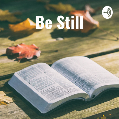 Be Still: Reflections