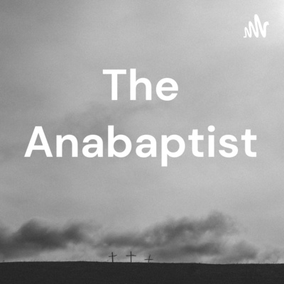 The Anabaptist