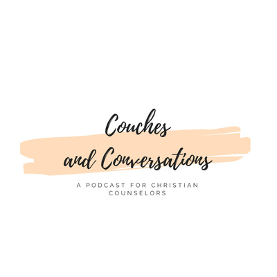 Couches And Conversations A Podcast For Christian Counselors
