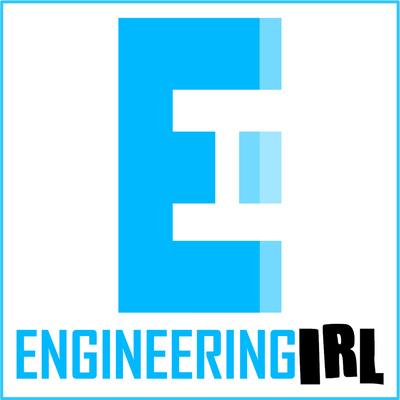 Engineering IRL