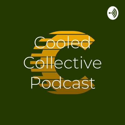 Cooled Collective Podcast