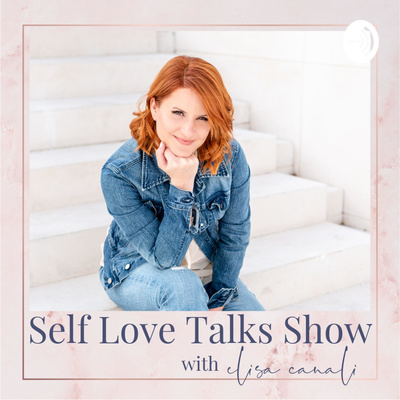 Self Love Talks Show With Elisa Canali