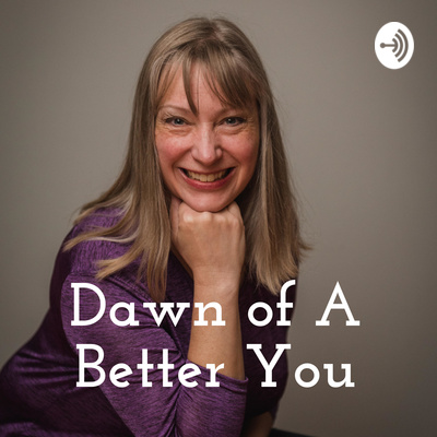 Dawn of A Better You